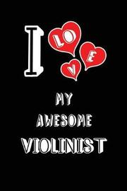 I Love My Awesome Violinist by Lovely Hearts Publishing