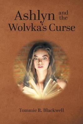 Ashlyn and the Wolvka's Curse by Tommie R Blackwell image