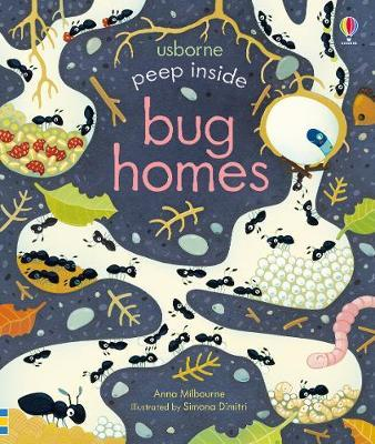 Peep Inside Bug Homes by Anna Milbourne