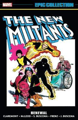 New Mutants Epic Collection: Renewal by Bill Mantlo