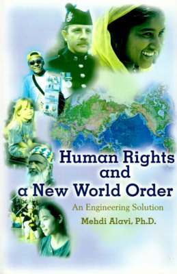 Human Rights and a New World Order: An Engineering Solution by Mehdi Alavi image