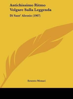 Antichissimo Ritmo Volgare Sulla Leggenda: Di Sant' Alessio (1907) by Ernesto Monaci image