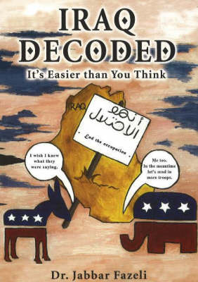 Iraq Decoded by Jabbar Fazeli