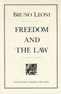 Freedom and the Law by Bruno Leoni