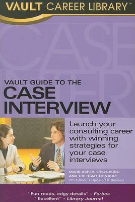 Vault Guide to the Case Interview by Mark Asher