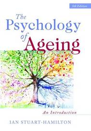 The Psychology of Ageing by Ian Stuart-Hamilton