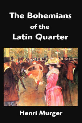 The Bohemians of the Latin Quarter by Henri Murger image