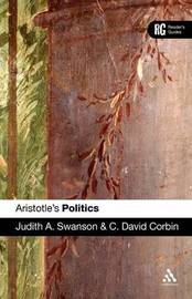 "Aristotle's ""Politics"": A Reader's Guide by Judith A. Swanson"