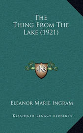 The Thing from the Lake (1921) by Eleanor Marie Ingram