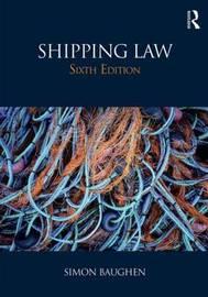 Shipping Law by Simon Baughen