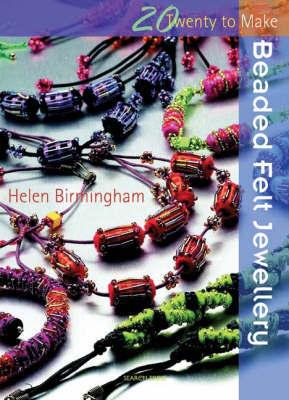 Twenty to Make: Beaded Felt Jewellery by Helen Birmingham image