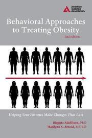 Behavioral Approaches to Treating Obesity by Birgitta Adolfsson