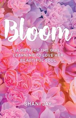 Bloom by Shani Jay
