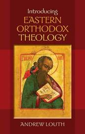 Introducing Eastern Orthodox Theology by Andrew Louth