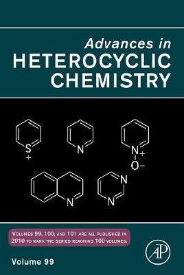 Advances in Heterocyclic Chemistry: Volume 99 image