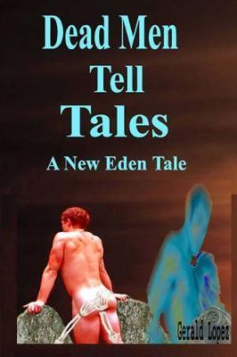 Dead Men Tell Tales by Gerald Lopez