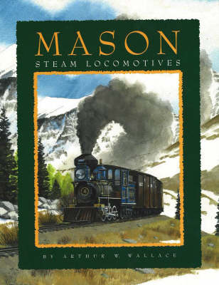 Mason Steam Locomotives by Arthur W. Wallace image