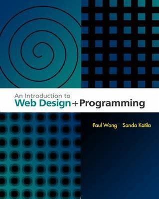 An Introduction to Web Design and Programming by Paul Wang