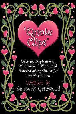 """Quote Clips"" by Kimberly Gatewood"