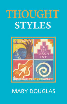 Thought Styles: Critical Essays on Good Taste by Professor Mary Douglas