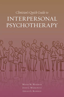 Clinician's Quick Guide to Interpersonal Psychotherapy by Myrna M Weissman