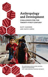 Anthropology and Development by Katy Gardner