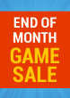 End of Month GAME SALE!