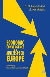 Economic Convergence in a Multispeed Europe by K B Gaynor