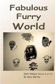Fabulous Furry World by Gary Morton