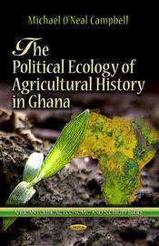 Political Ecology of Agricultural History in Ghana
