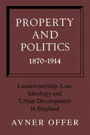 Property and Politics 1870-1914 by Avner Offer image