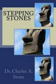 Stepping Stones by Dr Charles a Stone