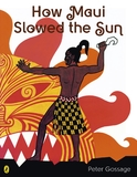 How Maui Slowed the Sun by Peter Gossage