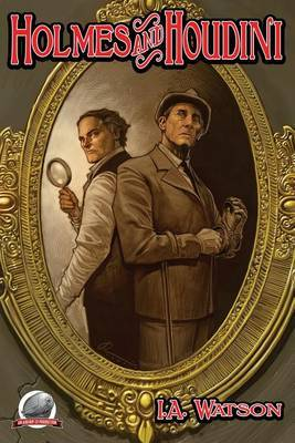 Holmes and Houdini by I.A. Watson image