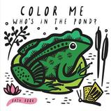 Color Me: Who's in the Pond? by Surya Sajnani