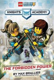 The Forbidden Power (Lego Nexo Knights: Knights Academy #1) by Max Brallier