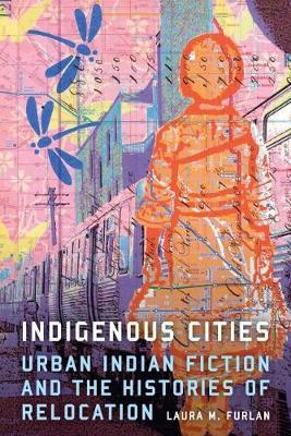 Indigenous Cities by Laura M. Furlan
