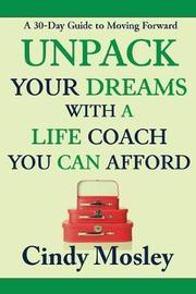 Unpack Your Dreams with a Life Coach You Can Afford by Cindy Mosley