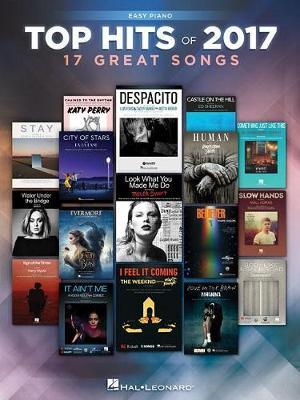 Top Hits of 2017 Easy Piano by Hal Leonard Publishing Corporation image