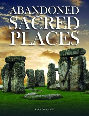 Abandoned Sacred Places by Lawrence Joffe