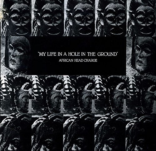 My Life In A Hole In The Ground by African Head Charge
