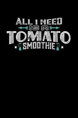 All I Need Is A Tomato Smoothie by Darren John