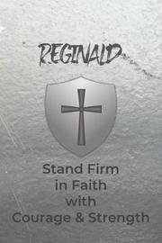 Reginald Stand Firm in Faith with Courage & Strength by Courageous Faith Press image