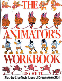 The Animator's Workbook by Tony White image