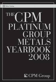 The CPM Platinum Group Metals Yearbook: 2008 by CPM Group image