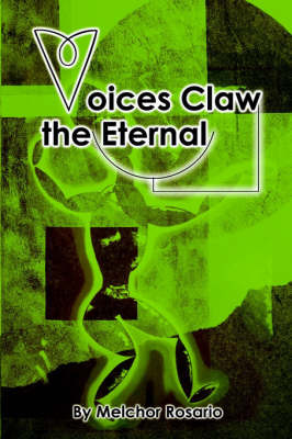 Voices Claw the Eternal by Melchor E. Rosario image