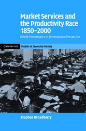 Cambridge Studies in Economic History - Second Series by Stephen Broadberry