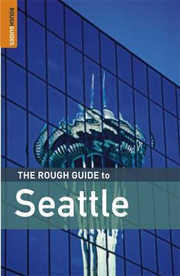 The Rough Guide to Seattle by Jeff Dickey image