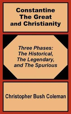 Constantine the Great and Christianity by Christopher Bush Coleman image