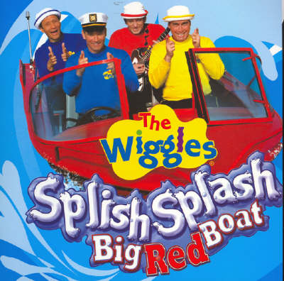 The Wiggles: Splish, Splash, the Big Red Boat by The Wiggles image